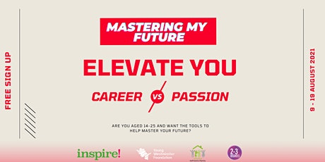 Mastering My Future | Elevate You: Career vs Passion tickets