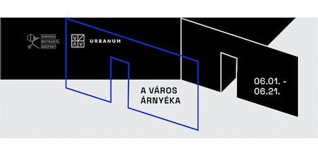 A Város Árnyéka - Kortárs Építészeti Központ és Urbanum Kiállítása tickets