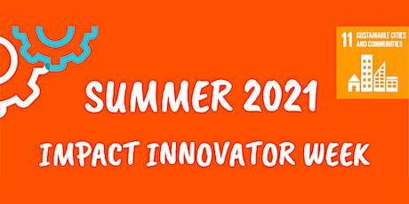 Summer 2021 Impact Innovator Week tickets