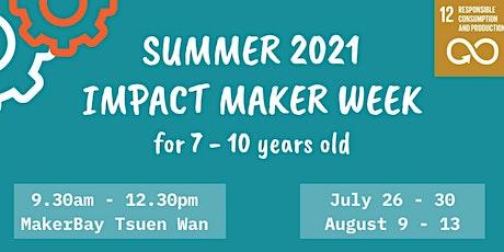 Summer 2021 – 7-10yo – Impact Maker Week tickets