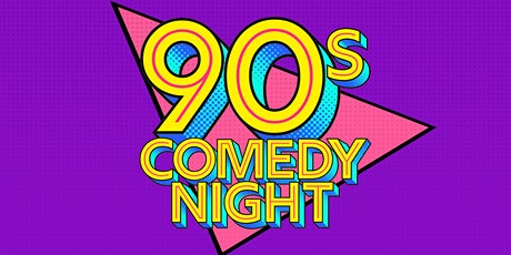 90's Comedy Night: Stand Up Comedy With A 90's Dress Code tickets