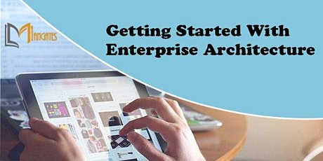 Getting Started With Enterprise Architecture 3Days Virtual - Singapore tickets