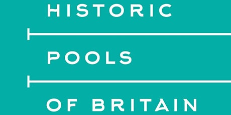 Historic Pools of Britain Virtual Event tickets