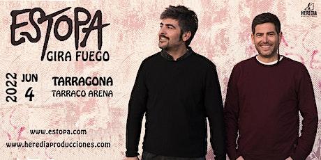ESTOPA presenta GIRA FUEGO en TARRAGONA entradas