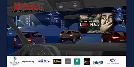 Levenmouths very own Scarefest Drive In Cinema.  A quiet place tickets