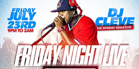Friday Night Live with DJ CLEVE tickets