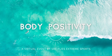 Body Positivity in Extreme Sports, by She Flies Virtual Event tickets