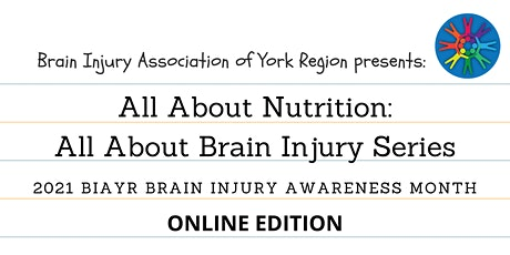 All About Nutrition - 2021 Brain Injury Awareness Month tickets