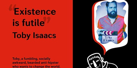 """""""Existence is Futile"""" Toby Isaacson Fringe Preview Show tickets"""