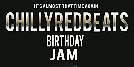 CHILLYREDBEATS BIRTHDAY JAM tickets