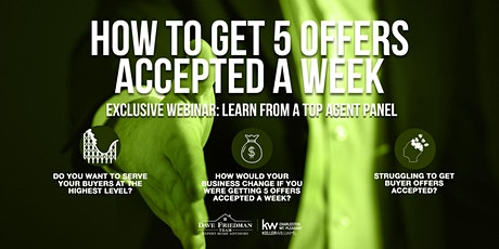 How to Get 5 Offers Accepted in a week! tickets