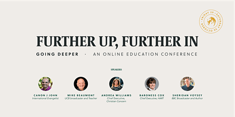 'Further Up, Further In: Going Deeper!' Education Conference for Christians tickets