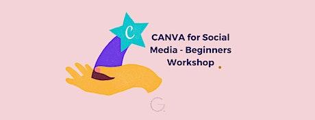 Canva for Social Media - Beginners Workshop. tickets