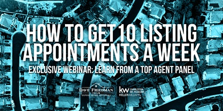 Learn How To Get 10 Listing Appointments A Week From A Top Agent Panel tickets