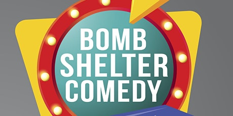 Bomb Shelter  Comedy Club (FREE  Show) tickets