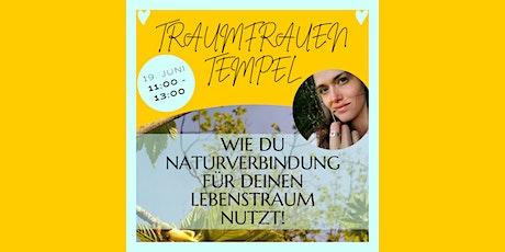 TraumFrauen Tempel - Verwirkliche deinen Lebenstraum mit Naturverbindung Tickets