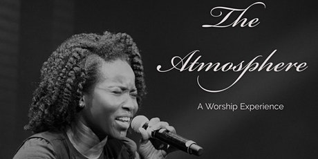 The Atmosphere  A Worship Experience tickets
