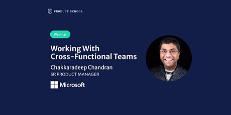 Webinar: Working With Cross-Functional Teams by Microsoft Sr PM tickets