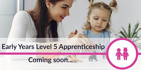 Early Years Level 5 Apprenticeship Webinar tickets