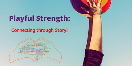 Playful Strength: Connecting through Story! tickets