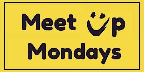 Meet Up Mondays tickets