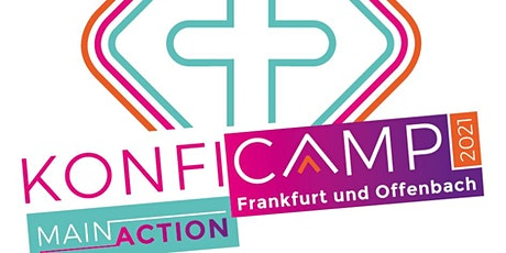 Konficamp - MAINaction 2021 Tickets