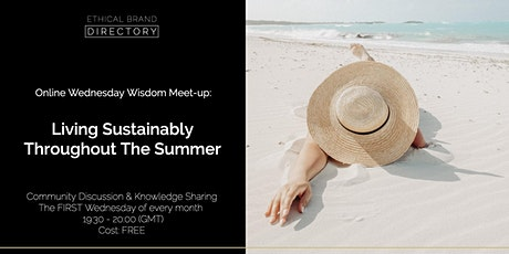 Living Sustainably Throughout  The Summer- Wednesday Wisdom Discussion tickets