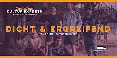 Dicht & Ergreifend • Dingolfing • Zauberberg Kultur Express Tickets