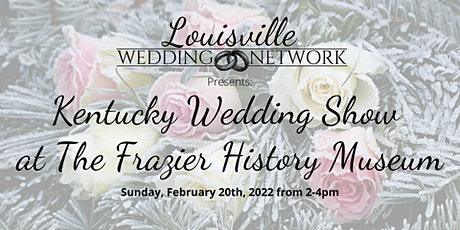 Kentucky Wedding Show at The Frazier History Museum tickets