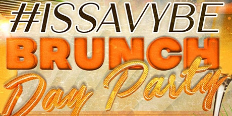 3rd Annual  #ISSAVYBE Brunch and Day Party tickets