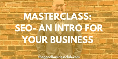 MASTERCLASS: SEO- An Intro for your Business with Brand Ambition tickets