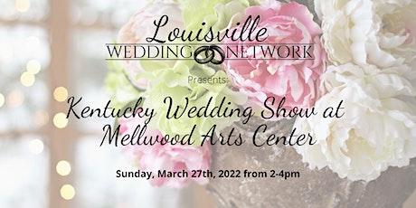 Kentucky Wedding Show at Mellwood Arts Center tickets