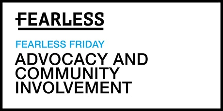 June Fearless Friday: Advocacy and community involvement tickets