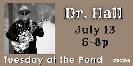 Dr. Hall plays Tuesday at the Pond on July 13, 2021 tickets