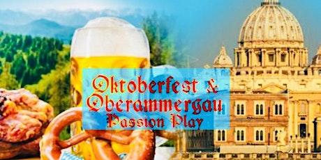 OBERAMMERGAU & OKTOBERFEST  2022 tickets