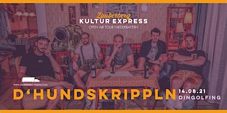 D'Hundskrippln • Dingolfing • Zauberberg Kultur Express Tickets