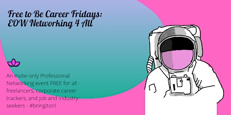 Free to Be Career Fridays: EOW Networking 4 All tickets