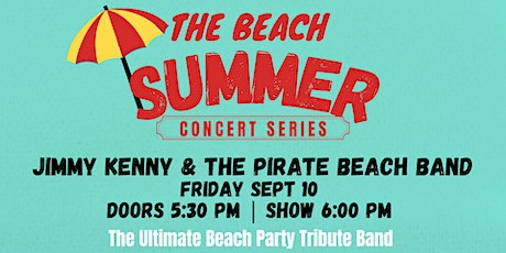 The Beach Summer Concert: Sept 10th | Jimmy Kenny & The Pirate Beach Band tickets