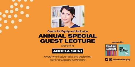 Centre for Equity and Inclusion Annual Special Guest Lecture: Angela Saini tickets