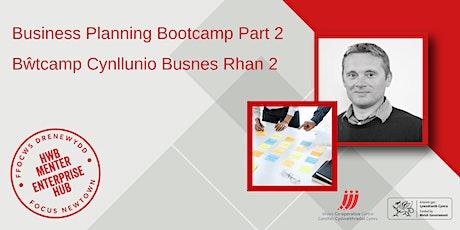 Business Planning Bootcamp Part 2 | Bŵtcamp Cynllunio Busnes Rhan 2 tickets