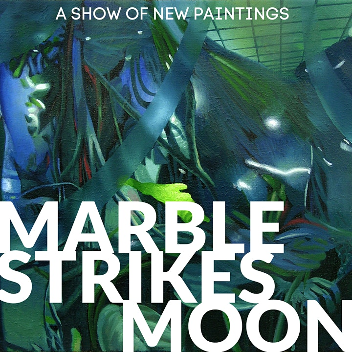 EXHIBITION OPENING: Marble Strikes Moon image