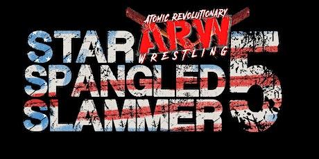 ARW - Star Spangled Slammer 5 tickets