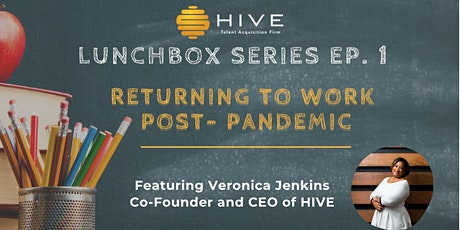 HIVE Lunchbox Series Episode 1: Returning to Work Post-Pandemic tickets