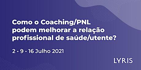 Como o Coaching/PNL podem melhorar a relação profissional de saúde/utente? bilhetes