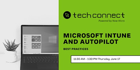 Tech Connect: Microsoft Intune and Autopilot Best Practices tickets