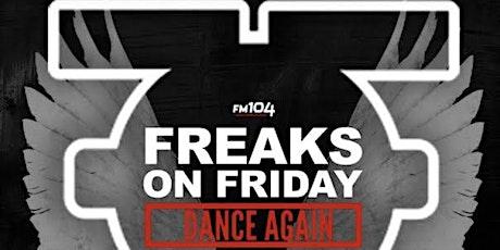 FREAKS ON FRIDAY - DANCE AGAIN tickets