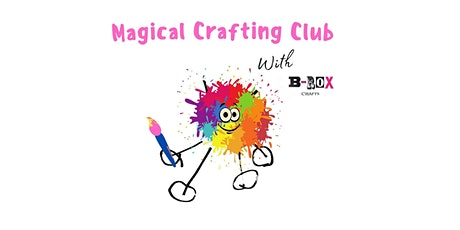 Magical Crafting  Club (in-person kids craft workshops) tickets