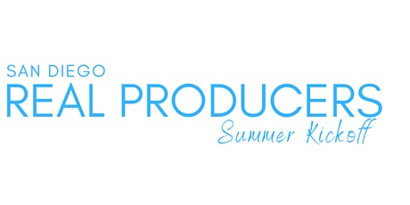 San Diego Real Producers  - Summer Kickoff Party tickets