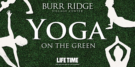 Yoga on the Village Green at Burr Ridge Village Center tickets