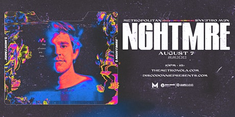 NGHTMRE - Live at The Metropolitan - Saturday, August 7, 2021 tickets